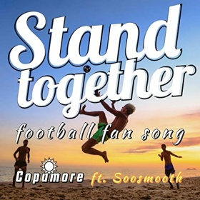 COPAMORE FEAT. SOOSMOOTH - STAND TOGETHER (FOOTBALL FAN SONG)